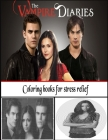 The Vampire Diaries Coloring Books For Stress Relief: Coloring Books For Stress Relief The Vampire Diaries Cover Image