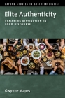 Elite Authenticity: Remaking Distinction in Food Discourse Cover Image