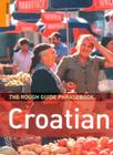 The Rough Guide to Croatian Dictionary Phrasebook 1 (Rough Guides Phrase Books) Cover Image