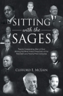 Sitting With The Sages: Twenty Outstanding Men of God Among the Most Iconic Preachers of the Twentieth and Twenty-First Centuries Cover Image