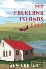 My Falkland Islands Life: One Family's Very British Adventure Cover Image