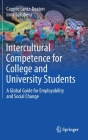 Intercultural Competence for College and University Students: A Global Guide for Employability and Social Change Cover Image