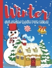 Winter Coloring Book for Kids: Fun Children's holiday Gift or Present for Toddlers & Kids - Beautiful Pages to Color with elves, Reindeer, Snowmen & Cover Image