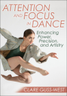 Attention and Focus in Dance: Enhancing Power, Precision, and Artistry Cover Image