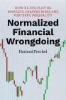 Normalized Financial Wrongdoing: How Re-Regulating Markets Created Risks and Fostered Inequality Cover Image