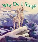 Why Do I Sing?: Animal Songs of the Pacific Northwest Cover Image