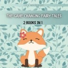 The Game Changing Fairy Tales: 2 Books In 1 Cover Image