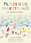 Plasticus Maritimus: An Invasive Species Cover Image