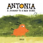 Antonia: A Journey to a New Home Cover Image