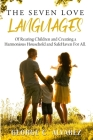 The Seven Love Languages of Rearing Children and Creating a Harmonious Household and Safe Haven For All Cover Image