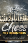 Chess for Beginners: Discover How to Start Winning with the Most Complete and Simple Guide. Learn the Winning Rules and Best Openings and C Cover Image