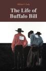 The Life of Buffalo Bill / William F. Cody Cover Image