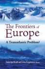 The Frontiers of Europe: A Transatlantic Problem? (Brookings-SSPA Series on Public Administration) Cover Image
