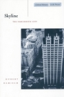 Skyline: The Narcissistic City (Cultural Memory in the Present) Cover Image