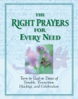 The Right Prayers for Every Need (Deluxe Daily Prayer Books) Cover Image