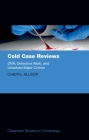Cold Case Reviews: Dna, Detective Work and Unsolved Major Crimes (Clarendon Studies in Criminology) Cover Image
