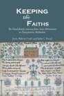 Keeping the Faiths: The Freed family's journey from Swiss Mennonites to Pennsylvania Methodists Cover Image