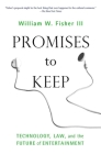 Promises to Keep: Technology, Law, and the Future of Entertainment Cover Image