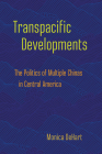Transpacific Developments: The Politics of Multiple Chinas in Central America Cover Image
