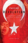 Passive Revolution: Absorbing the Islamic Challenge to Capitalism Cover Image