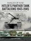 Hitler's Panther Tank Battalions, 1943-1945 (Images of War) Cover Image