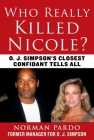 Who Really Killed Nicole?: O. J. Simpson's Closest Confidant Tells All Cover Image