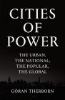 Cities of Power: The Urban, The National, The Popular, The Global Cover Image
