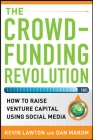 The Crowdfunding Revolution: How to Raise Venture Capital Using Social Media Cover Image