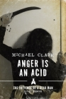 Anger is an Acid: The Patience of a Dead Man Book Three Cover Image