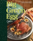 Big Green Egg Cookbook: Celebrating the Ultimate Cooking Experience Cover Image