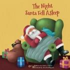 The Night Santa Fell Asleep Cover Image