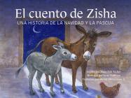 El Cuento de Zisha: Una Historia de la Navidad Y La Pascua Cover Image