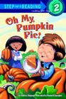 Oh My, Pumpkin Pie! (Step into Reading) Cover Image
