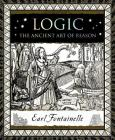 Logic: The Ancient Art of Reason (Wooden Books) Cover Image