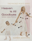 Heaven Is All Goodbyes: Pocket Poets No. 61 (City Lights Pocket Poets #61) Cover Image