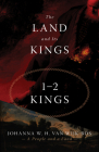 The Land and Its Kings: 1-2 Kings Cover Image