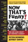 Now That's Funny!: The Art and Craft of Writing Comedy Cover Image