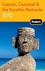 Fodor's Cancun, Cozumel & the Yucatan Peninsula 2010 Cover Image