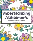 Understanding Alzheimer's: A Coloring Book for Children Cover Image