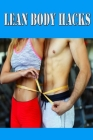 Lean Body Hacks: Perform This 1 Simple Hack to Lose 2 Pounds of Body Fat Cover Image