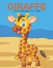 Giraffe Coloring Book For Kids: This Coloring Book Helps To Remove The Stress And Give You Relaxation. Cover Image
