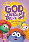 God Loves Me Every Day: 365 Daily Devos for Girls (VeggieTales) Cover Image