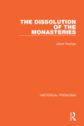The Dissolution of the Monasteries (Historical Problems) Cover Image