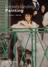 Understanding Painting: From Giotto to Warhol Cover Image
