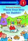 Watch Your Step, Mr. Rabbit! (Step Into Reading: (Early Pb)) Cover Image