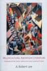Multicultural American Literature: Comparative Black, Native, Latino/a, and Asian American Fictions Cover Image