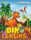 Dinosaurs: Coloring Book for Kids Ages 4-8, Fantastic Dinosaur Coloring Pages, Great Gift for Boys and Girls, Cute Dinosaur Color Cover Image