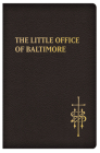 The Little Office of Baltimore: Traditional Catholic Daily Prayer Cover Image