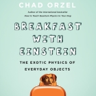 Breakfast with Einstein Lib/E: The Exotic Physics of Everyday Objects Cover Image