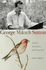George Miksch Sutton: Artist, Scientist, and Teacher Cover Image
